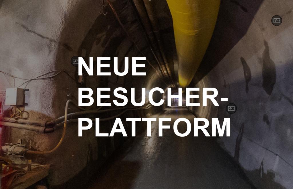 NEUE BESUCHERPLATTFORM – Auf geht's in den Kramertunnel!